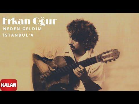 Erkan Oğur - Neden Geldim İstanbul'a [ Bir Ömürlük Misafir © 1996 Kalan Müzik ]