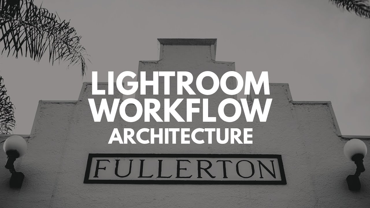 Lightroom Photo Editing Workflow Architecture Youtube