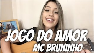 Baixar MC Bruninho - Jogo do Amor (cover Isa Guerra)