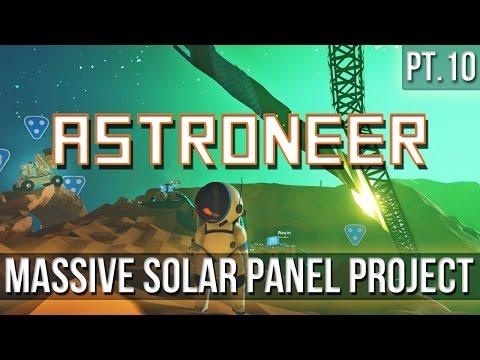 ASTRONEER - Massive Solar Panel Project! [Pt.10]