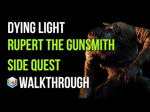 Dying Light Walkthrough Rupert the Gunsmith Side Quest Gameplay Let's Play