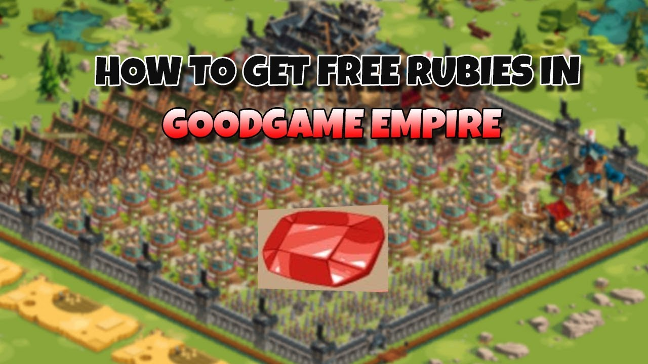 How to Get Free Rubies in Goodgame Empire (Not a Hack ...