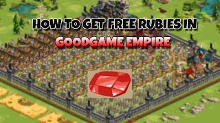 How to Get Free Rubies in Goodgame Empire (Not a Hack)