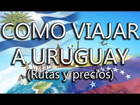 COMO VIAJAR A URUGUAY DESDE VENEZUELA 2018 - Rutas hacia Uruguay @VENEMOV
