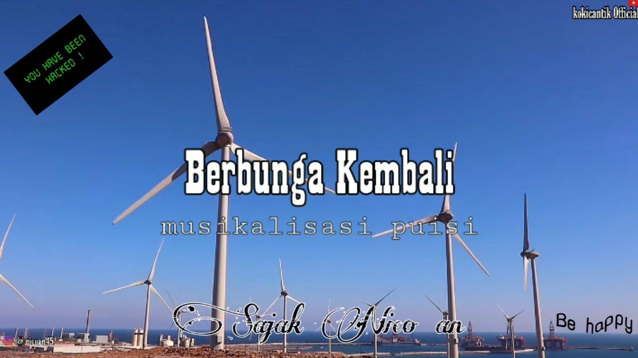 Musikalisasi Puisi #11 - Berbunga Kembali   Sajak Nico an   Puisi - YouTube