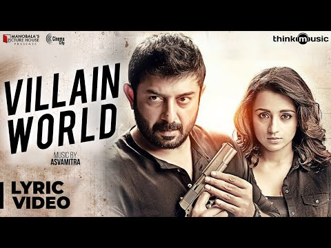 Sathuranka Vettai 2 | Villain World Song With Lyrics | Arvind Swami, Trisha | Asvamitra