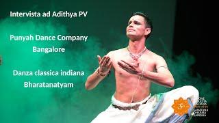 Induismo e Arte - Intervista ad Adithya PV - Punyah Dance Company - Danza classica Bharatanatyam