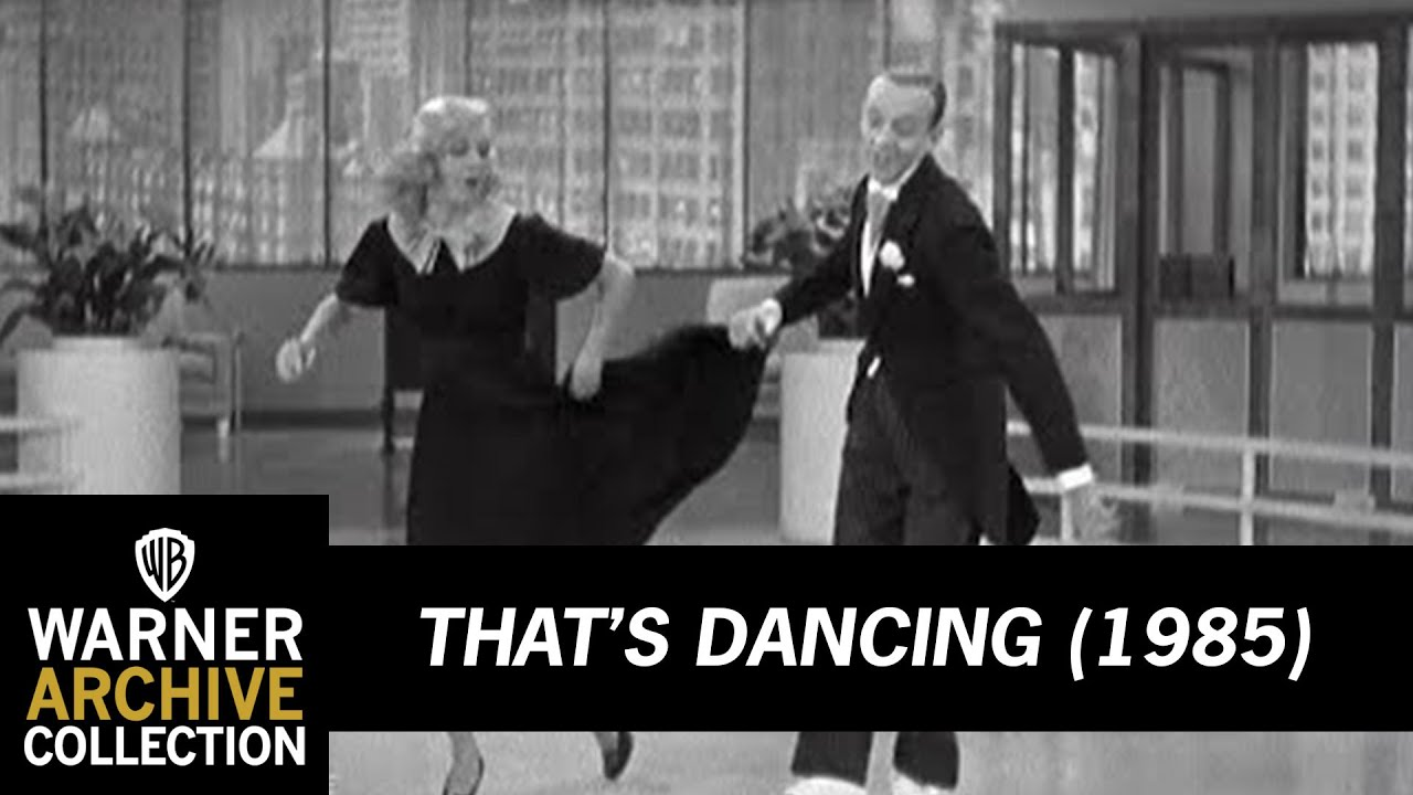 That S Dancing 1985 Top Hat Fred Astair And Ginger Rogers Youtube