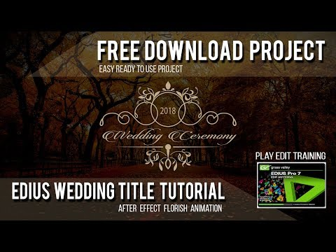 EDIUS 7 8 9 BEST WEDDING TITLE FLORAL ANIMATION  TUTORIAL || FREE DOWNLOAD PROJECT HINDI