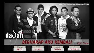 Dadali - Berharap Aku Kembali (Official Audio Video)
