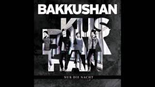 Bakkushan - Nur Die Nacht