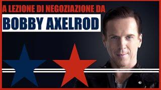 A LEZIONE DI NEGOZIAZIONE DA BOBBY AXELROD - (BILLIONS)