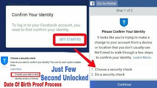 Facebook Confirm Your Identity Security Check Bypass | Provide Date of Birth Show Process 2018