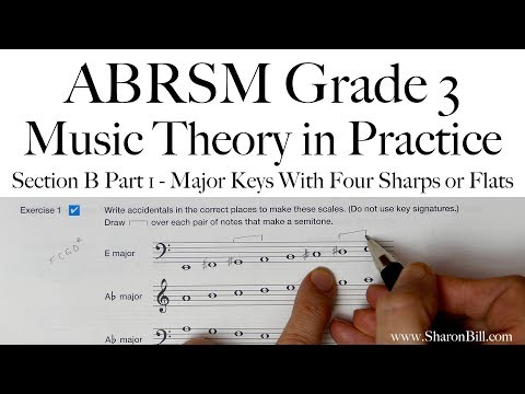 ABRSM Grade 3 Music Theory Section B Part 1 Major Keys With Four Sharps Or Flats with Sharon Bill