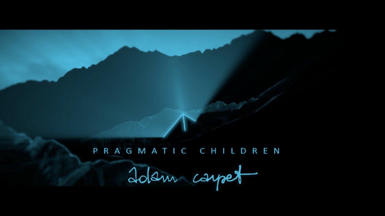 Adam Carpet - Pragmatic Children