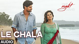 Download LE CHALA Full Song | ONE NIGHT STAND | Sunny Leone, Tanuj Virwani | T-Series MP3 song and Music Video