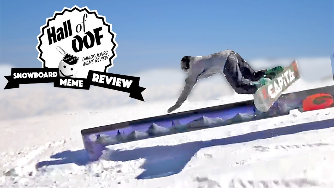 Hall Of Oof Rsnowboardmemes