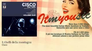 Cisco - I ribelli della montagna - feat. Bandabardò - ITmYOUsic