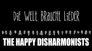 Die Welt braucht Lieder THE HAPPY DISHARMONISTS