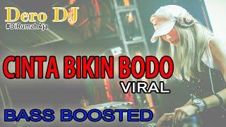 Download lagu DERO CINTA BIKIN BODO TERBARU 2020 |🔥FULL BASS BOOSTED  |DJ VIRAL Paling Enak Sedunia🎶MUSIC FOR CAR🎶