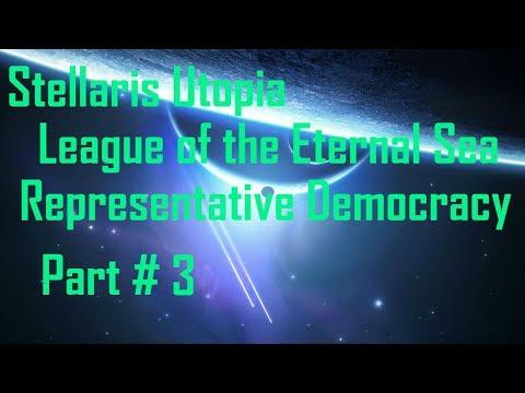Stellaris Utopia: League of the Eternal Sea - Representative Democracy - Part 3