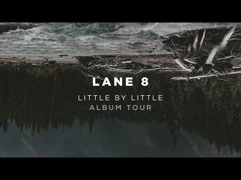 Lane 8 Little By Little Album Tour