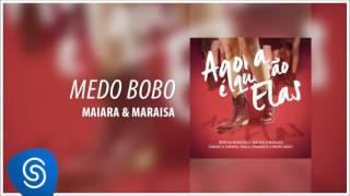 Medo Bobo - Maiara e Maraisa [Agora Que São Elas] (Áudio Oficial)