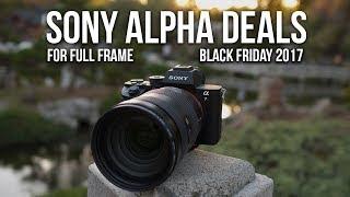 Video BEST Sony Alpha Full Frame Cameras & Lenses Deals - Black Friday 2017 download MP3, 3GP, MP4, WEBM, AVI, FLV Juli 2018