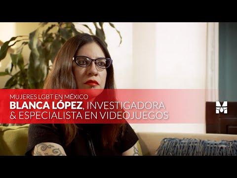 Mujeres LGBT+ en México: Blanca López 🏳️🌈 Homosensual