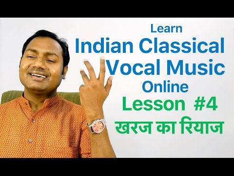 "Lesson #4 ""VOICE CULTURE & KHARAJ KA RIYAAZ"" Indian Classical Vocal Music Lessons/Tutorials Online"
