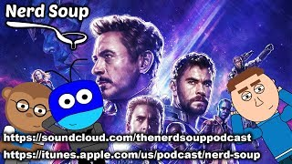 Avengers Endgame Re-Release With New Footage - The Nerd Soup Podcast!