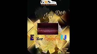 Jay Dee E nor concern U Sierra leone music 2018 audio