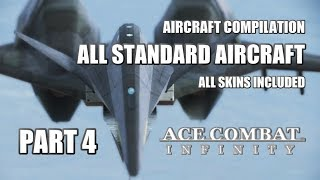 Ace Combat Infinity Compilation: All Standard Aircraft (Part 4 - FINAL)