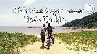 Kikfat Ft. Sugar Kawar - Music Machine (Official Music Video)