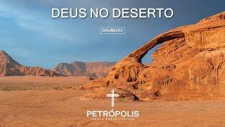 Culto 08.10.2020 - Salmo 63 - Deus no deserto