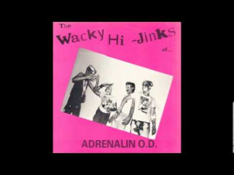 Adrenalin O.D. -  The Wacky Hi Jinks ( FULL) 1981