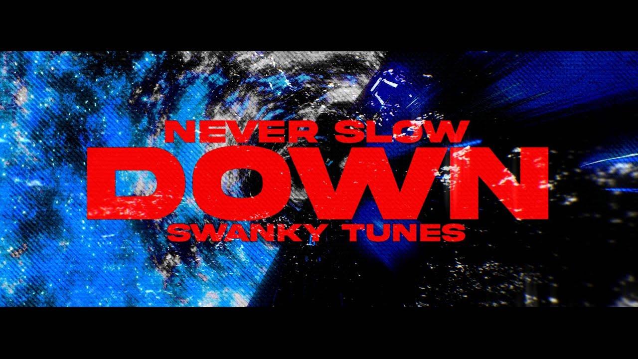Swanky Tunes - Never Slow Down (Lyrics)