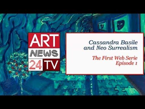 SURREALISM ART DOCUMENTARY : Cassandra Basile Neo Surrealism