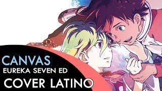 Canvas - Eureka Seven (Ending) // Fandub Latino