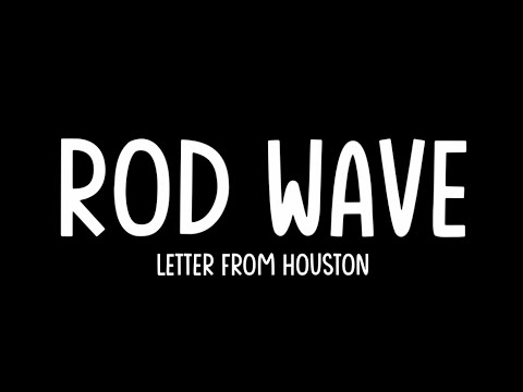 Rod Wave - Letter From Houston (Lyrics Video)