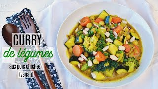 VEGAN : Curry de légumes et pois chiches (30 mins)