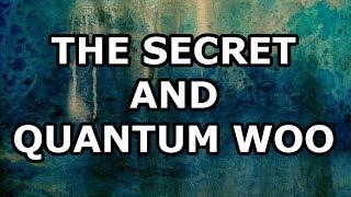The Secret and Quantum Woo
