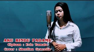 AKU RINDU PADAMU - Evie Tamala | Cover Sherfina Gracetin