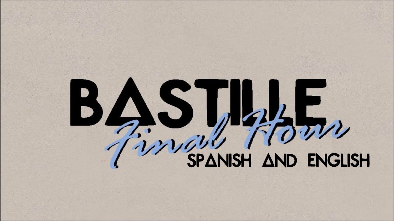 Bastille- Final Hour Lyrics (español e inglés)