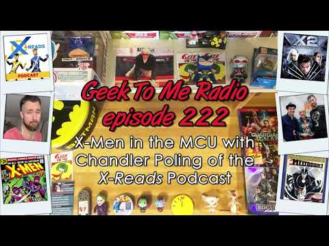 """222-X-Men in the MCU with Chandler Poling of the """"X-Reads"""" Podcast"""
