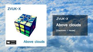 Звук-X - Above clouds (Release from IMPULSIVITY RECORDS)