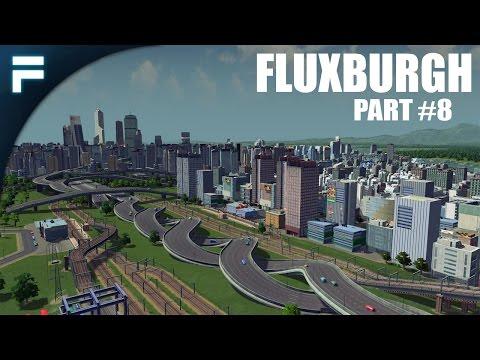 "Cities Skylines - Fluxburgh [PART 8] ""Spiral Highway!"""