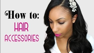 How to wear hair accessories | The best way to dress up any hairstyle