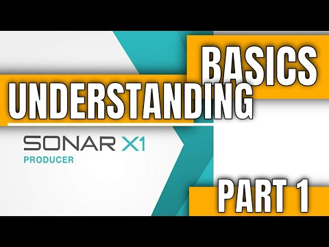 Basic Understanding Of Sonar X1 Producer Edition (Pt 1 of 4)