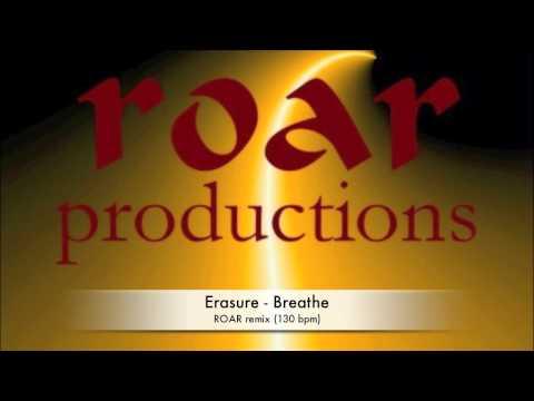 Erasure - Breathe (Roar Remix)